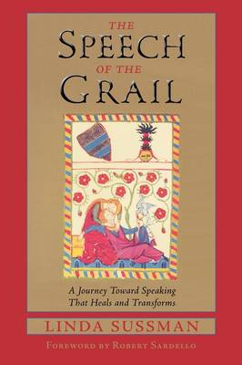 Speech of the Grail by Linda Sussman