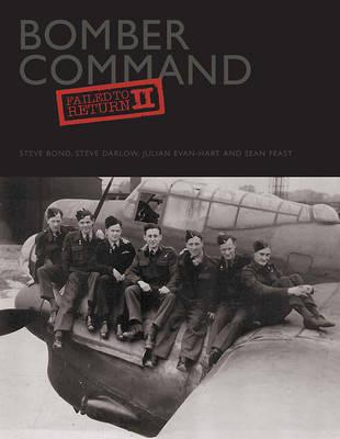 Bomber Command: Failed to Return II by Steve Bond