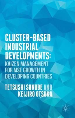 Cluster-Based Industrial Development: by Keijiro Otsuka