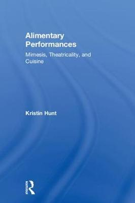 Alimentary Performances by Kristin Hunt