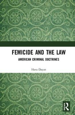 Femicide and American Criminal Doctrines book