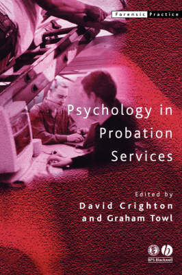 Psychology in Probation Services by David A. Crighton