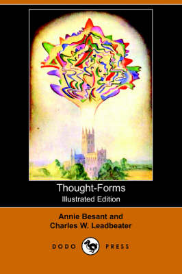 Thought-Forms (Illustrated Edition) (Dodo Press) by Annie Wood Besant