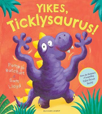 Yikes, Ticklysaurus! by Pamela Butchart