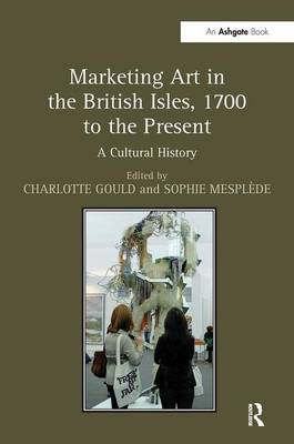 Marketing Art in the British Isles, 1700 to the Present book