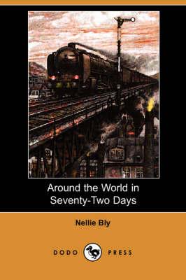 Around the World in Seventy-Two Days (Dodo Press) book