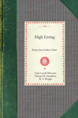 High Living: Recipes from Southern Climes by Linie McLaren