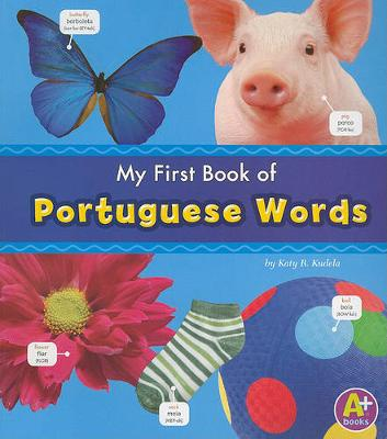 MyFirst Book of Portuguese Words book