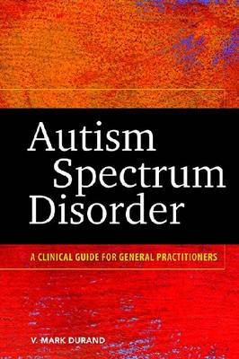 Autism Spectrum Disorder by V. Mark Durand
