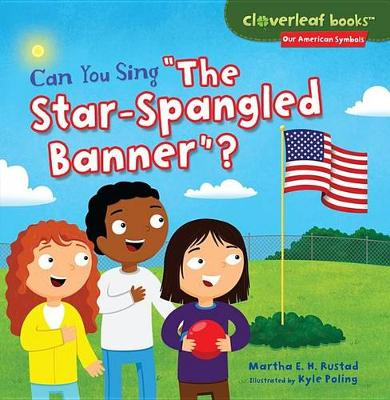 """Can You Sing """"The Star-Spangled Banner""""? by Martha E H Rustad"""