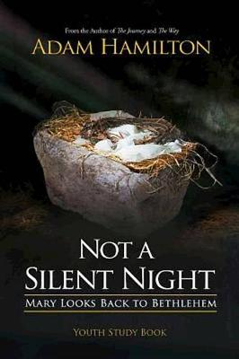 Not a Silent Night Youth Study Book by Adam Hamilton