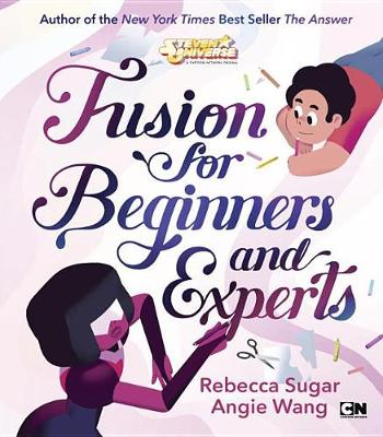 Fusion for Beginners and Experts by Rebecca Sugar