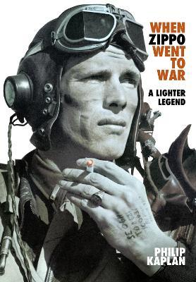 When Zippo Went to War: A Lighter Legend book