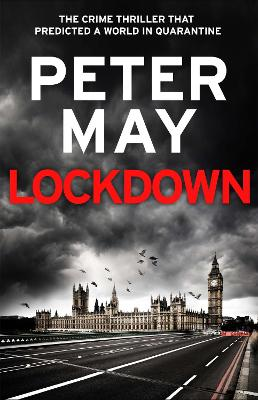 Lockdown: the crime thriller that predicted a world in quarantine by Peter May