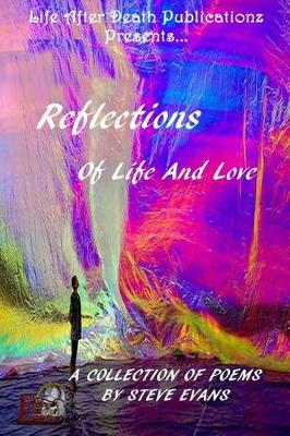 Reflections of Life and Love by Steve Evans