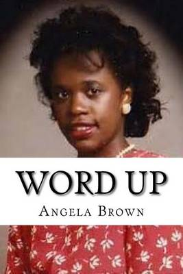 Word Up by Angela Brown