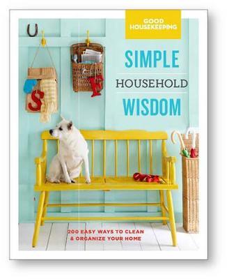 Good Housekeeping Simple Household Wisdom by Good Housekeeping