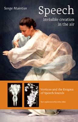Speech - Invisible Creation in the Air by Serge Maintier
