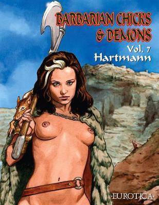 Barbarian Chicks & Demons Vol. 7 by Hartmann