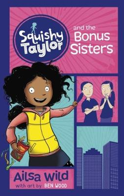 Squishy Taylor and the Bonus Sisters by Ailsa Wild
