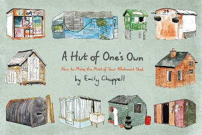 A Hut of One's Own by Emily Chappell