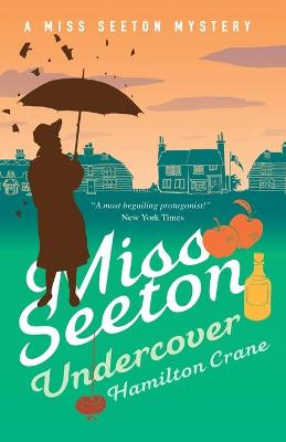 Miss Seeton Mystery: Miss Seeton Undercover (Book 17) by Hamilton Crane