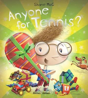 Anyone for Tennis? by Shane McG