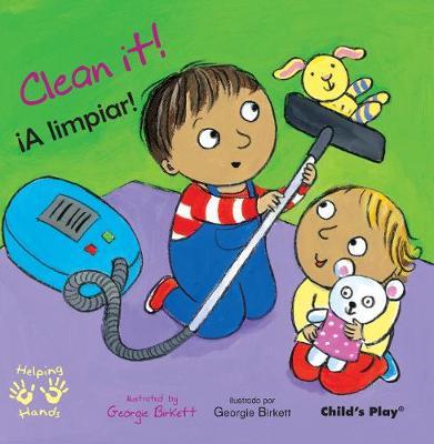 Clean It!/!A limpiar! by Georgie Birkett