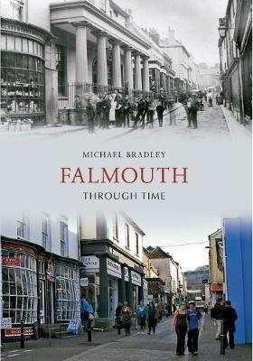 Falmouth Through Time by Michael Bradley