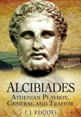 Alcibiades by P. J. Rhodes