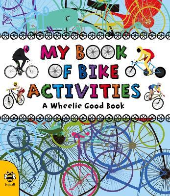 My Book of Bike Activities by Catherine Bruzzone
