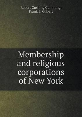 Membership and Religious Corporations of New York by Robert Cushing Cumming