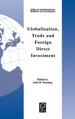 Globalization, Trade and Foreign Direct Investment by John H. Dunning