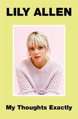 My Thoughts Exactly by Lily Allen
