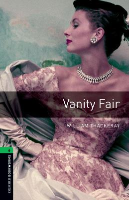 Oxford Bookworms Library: Level 6: Vanity Fair by William Thackeray