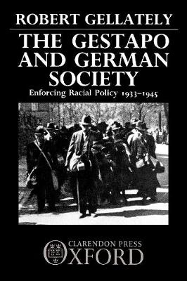 The Gestapo and German Society by Robert Gellately