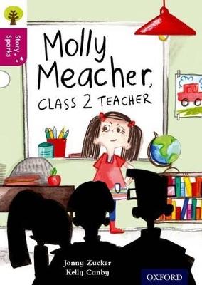 Oxford Reading Tree Story Sparks: Oxford Level  10: Molly Meacher, Class 2 Teacher by Jonny Zucker