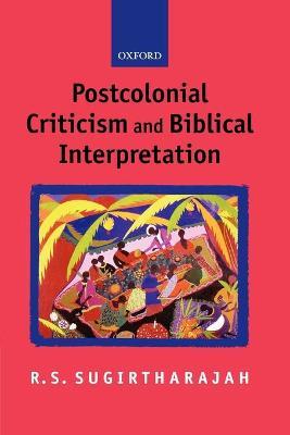 Postcolonial Criticism and Biblical Interpretation by R. S. Sugirtharajah