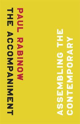 The Accompaniment by Paul Rabinow
