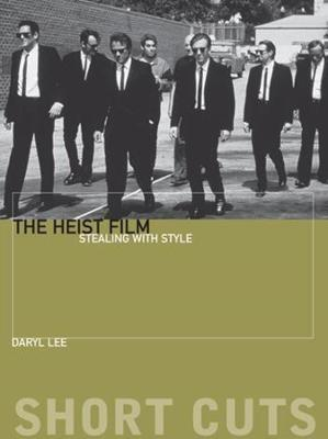The Heist Film: Stealing with Style book