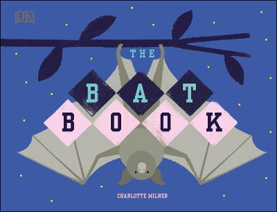The Bat Book by Charlotte Milner