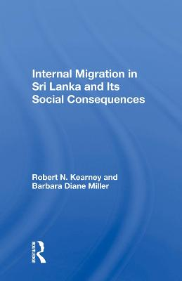 Internal Migration in Sri Lanka and Its Social Consequences by Robert N. Kearney