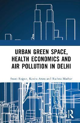 Urban Green Space, Health Economics and Air Pollution in Delhi book