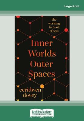 Inner Lives Outer Spaces: The Working Lives of Others by Ceridwen Dovey