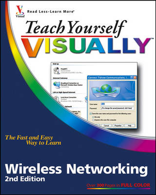 Teach Yourself Visually Wireless Networking by Rob Tidrow