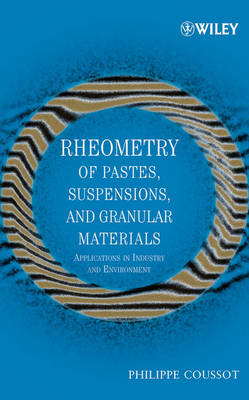 Rheometry of Pastes, Suspensions, and Granular Materials by Philippe Coussot