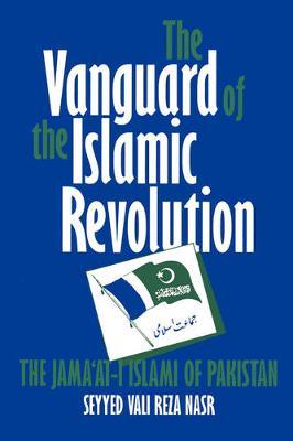 The Vanguard of the Islamic Revolution by Seyyed Vali Reza Nasr