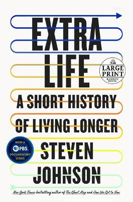 Unexpected Life: A Short History of Living Longer by Steven Johnson