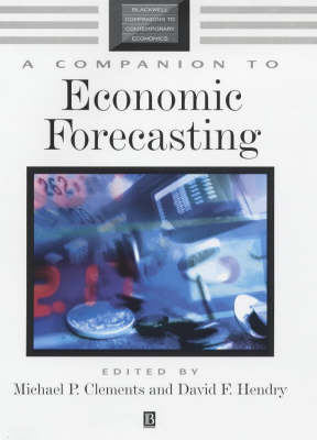A Companion to Economic Forecasting by Michael P. Clements