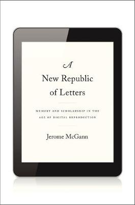A New Republic of Letters by Jerome McGann